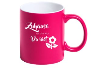Tasse Pink mit Spruch Zu Hause